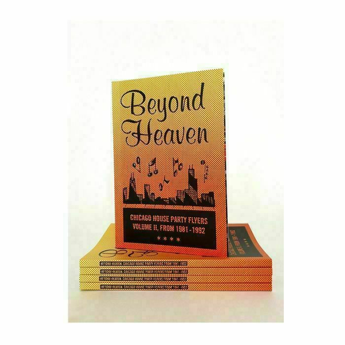 JOHNSON, Brandon - Beyond Heaven II: Chicago House Party Flyers Volume II: From 1981-1992