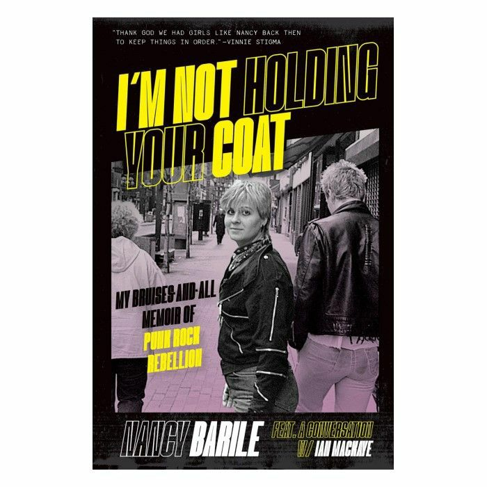 BARILE, Nancy - I'm Not Holding Your Coat: My Bruises & All Memoir Of Punk Rock Rebellion, by Nancy Barile
