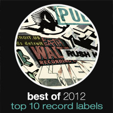 Best Of 2012: Top 10 Record Labels