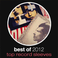 Best Of 2012: Top Record Sleeves