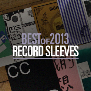 Best Of 2013: Best record sleeves