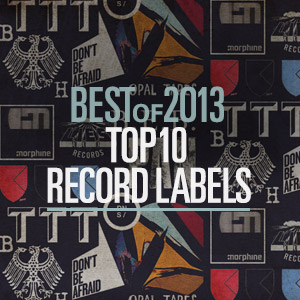 Best Of 2013: Top 10 record labels