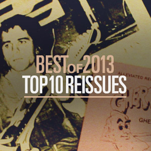 Best Of 2013: Top 10 reissues