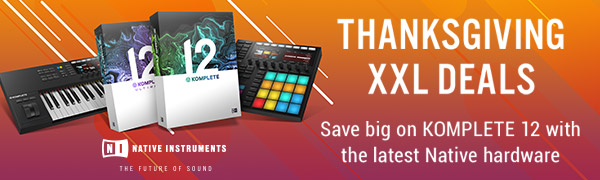 Save big on Komplete 12 with the latest Native hardware
