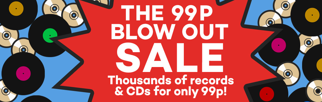 The 99p blow out SALE. Thousands of records and CDs for only 99p!